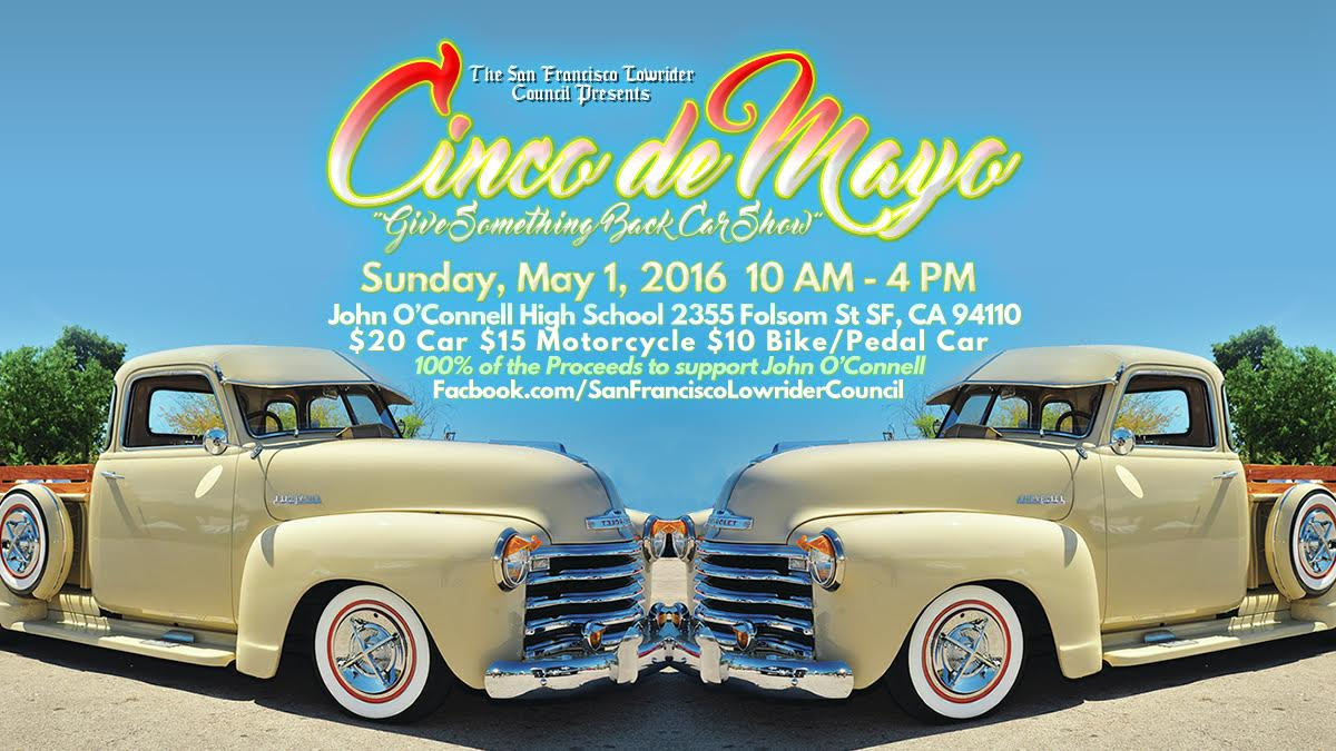 LowRider Council Presents Cinco De Mayo At John Oconnell - Bay area car show events