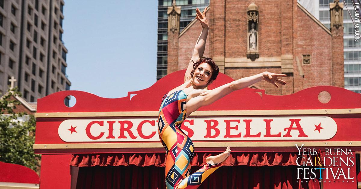 Yerba Buena Gardens Festival Presents Circus Bella At Yerba Buena Gardens In San Francisco