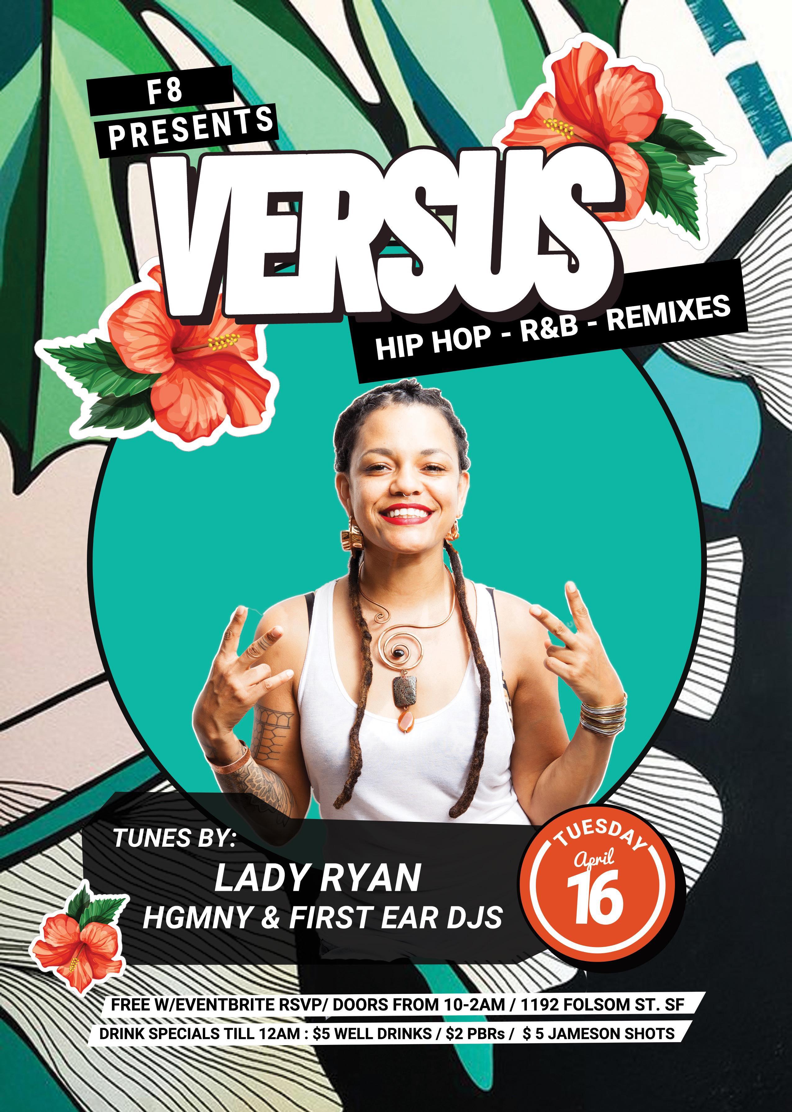 Versus Free Hip Hop & RnB ft  Lady Ryan at F8 | 1192 Folsom