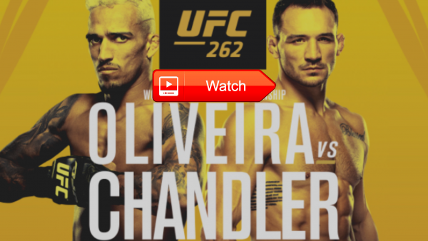 Ufc 262 Live Stream Free: Watch Oliveira vs Chandler UFC 262 MMA Online Tv Broadcast Information Link at Tantara in San Francisco - May 16, 2021