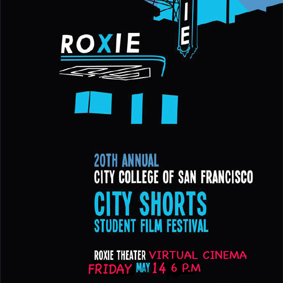 Ccsf Spring 2022 Calendar.City College Of San Francisco Ccsf City Shorts Film Festival At Roxie Theater In San Francisco May 14 2021 Sf Station