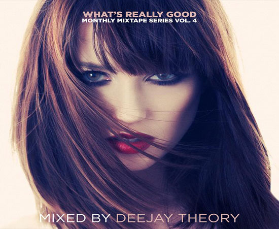 What's Really Good: Mixtape from DJ Theory