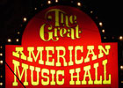 Great AmericanMusic Hall