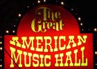 Great AmericanMusic Hall