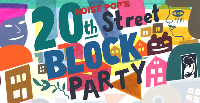 Noise Pop's 20th Street Block Party, a Free Neighborhood Celebration in the Mission